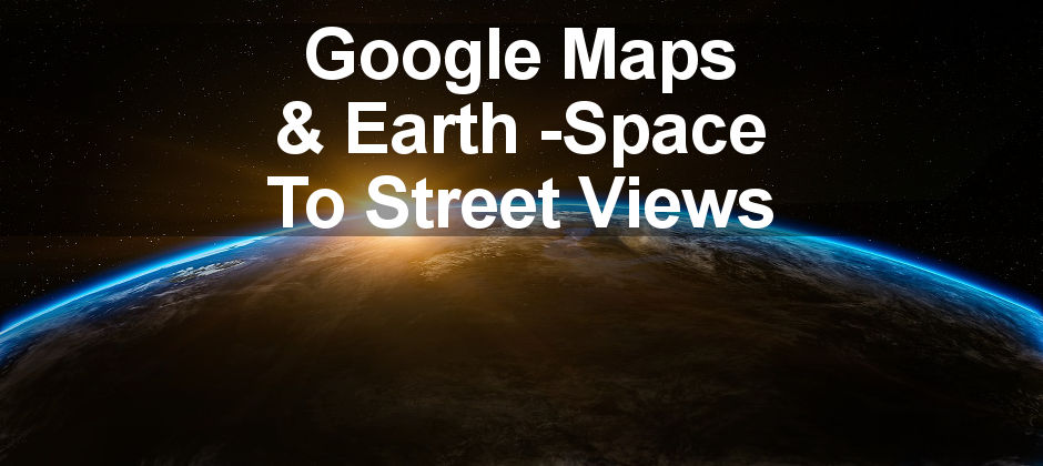Google Maps and Google Earth updates you won't want to miss on