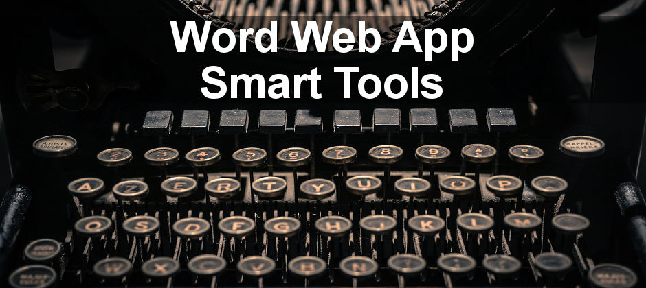 Use the smart tools in Word web app to find commands and functions. Use Smart Look-up to find information and images.
