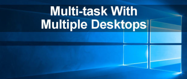 See how to create and use multiple desktops in Windows 10 to make using multiple applications and windows easier.