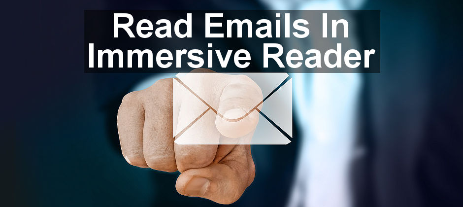 Use immersive reader mode for Outlook.com email and read your messages without distractions.