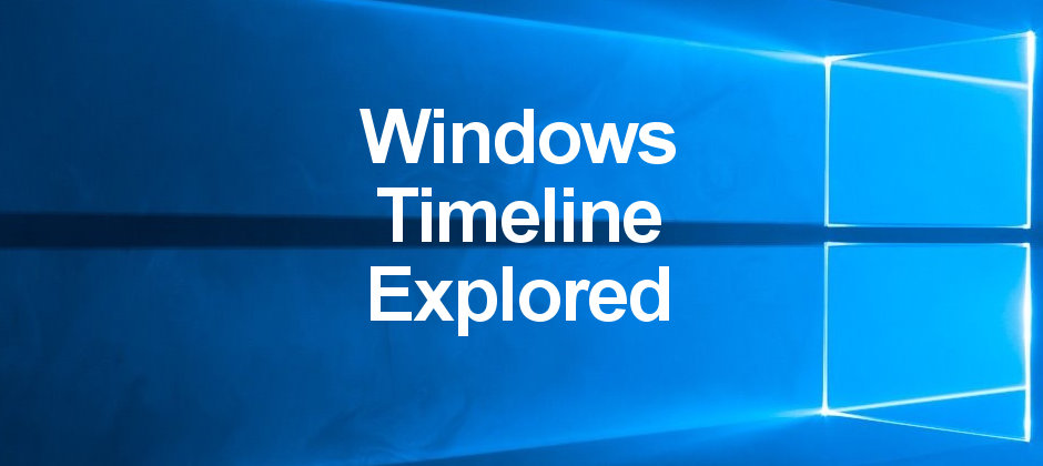 Windows Timeline explored. See how it records your activities and lets you browse the history and continue previous tasks.